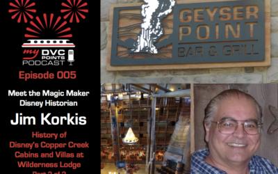 005 History of Disney's Copper Creek Cabins & Villas at Wilderness Lodge With Disney Historian Jim Korkis – Part 2