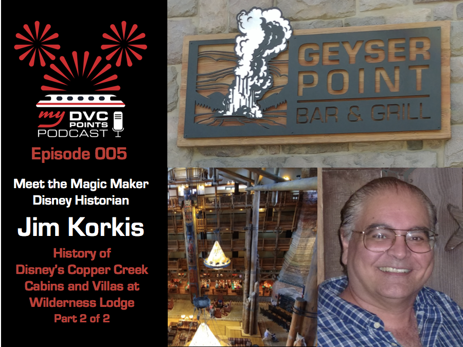 005 History of Disney's Copper Creek Cabins & Villas at Wilderness Lodge With Disney Historian Jim Korkis – Part 2
