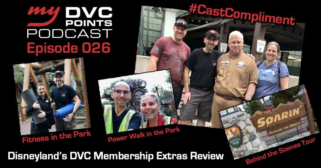 026 Disneyland DVC Membership Extra's Review DVC Member Soarin' Tour, Fitness in the Park, Neighborhood Power Walk and a #CastCompliment