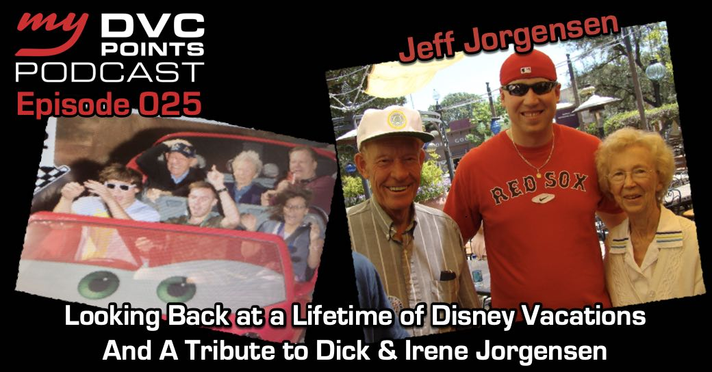 025 Looking Back at a Lifetime of Disney Vacations with Jeff Jorgensen and a Tribute to Dick and Irene Jorgensen