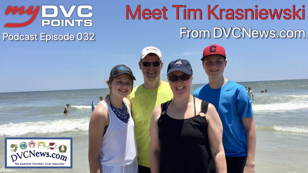 032 Meet Tim Krasniewski from DVCNews.com