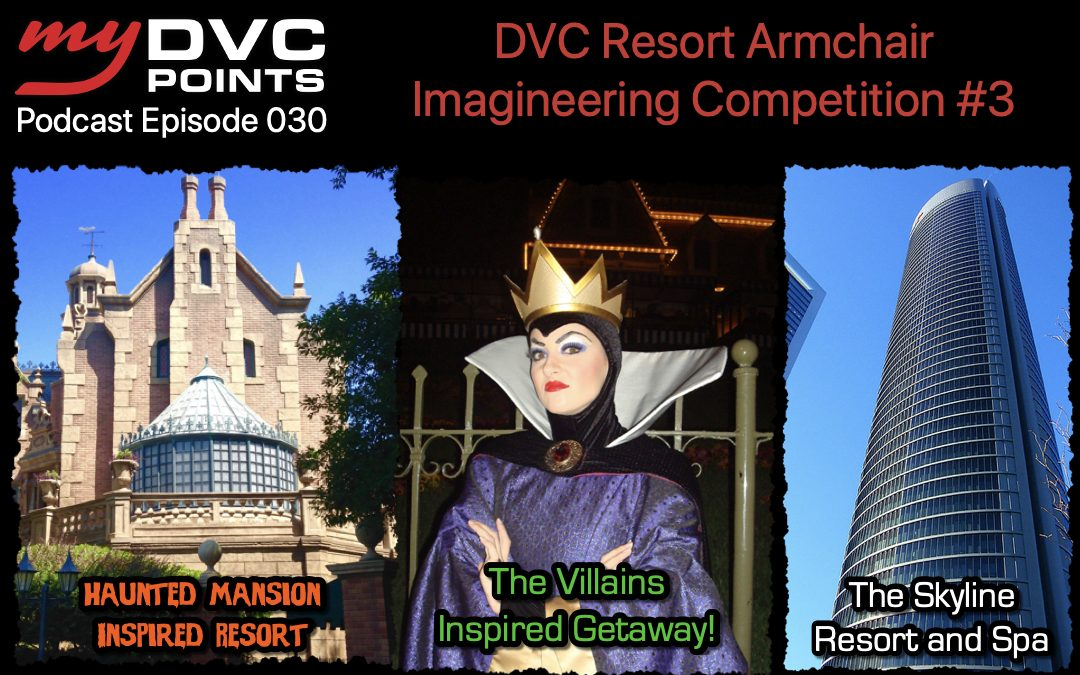 030 DVC Resort Armchair Imagineering Competition #3 (Part 1 of 2)