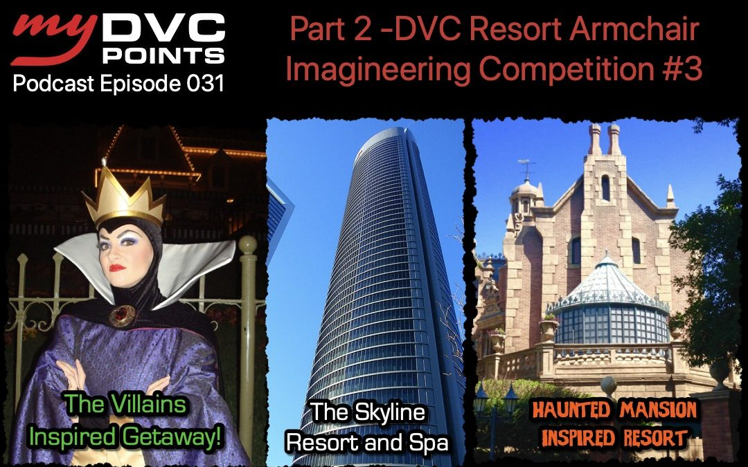 031 DVC Resort Armchair Imagineering Competition #3 (Part 2 of 2)
