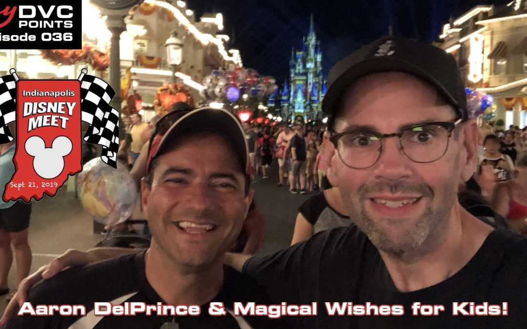 036 Meet Aaron DelPrince,  Indianapolis Disney Meet & Magical Wishes For Kids