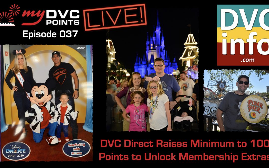 037 DVC Direct Requires 100 Points to Unlock Membership Extras Live!