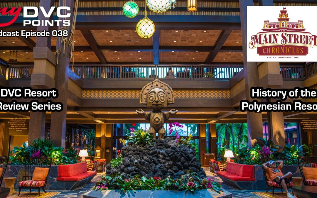 038 History of Disney's Polynesian Villas and Bungalows with Brian Reed from The Main Street Chronicles Podcast