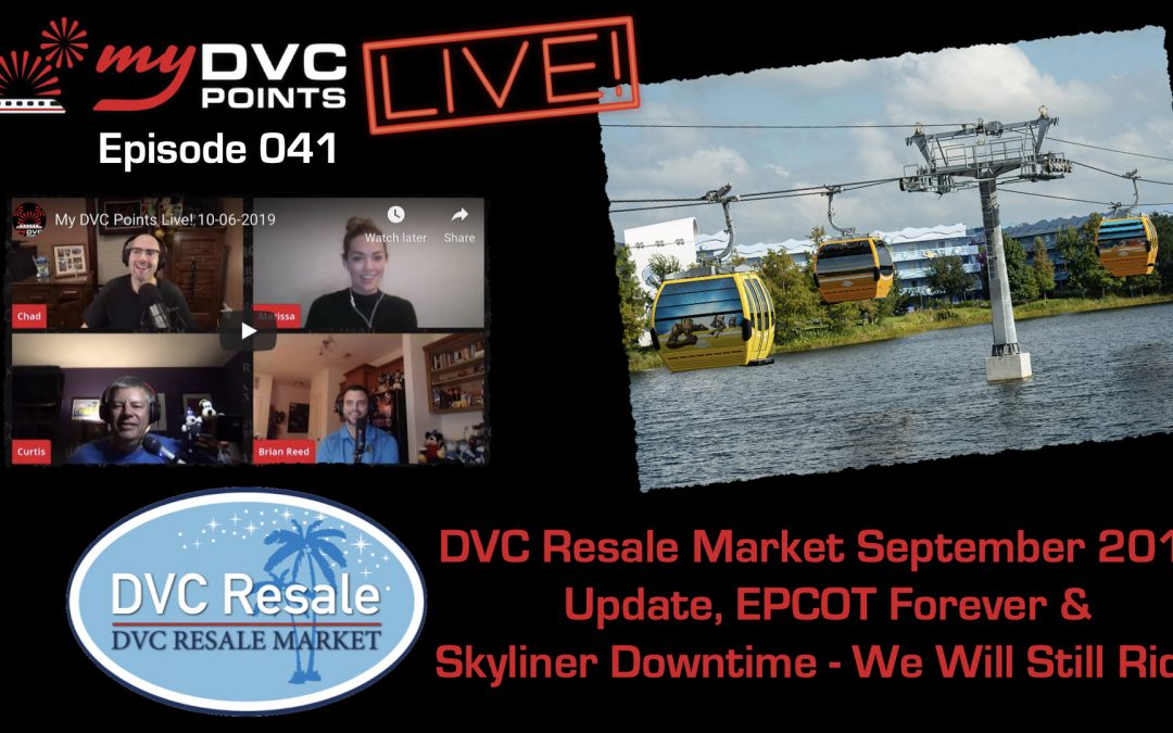 043 Live! 10-06-2019 DVC Resale Market Update for September 2019, Polynesian Resort Series Follow Up, Mobility Partner Update, EPCOT Forever and Skyliner Collision Creates Downtime