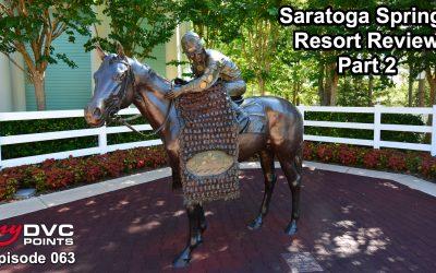 063 Member Review: Saratoga Springs Resort Review – Part 2