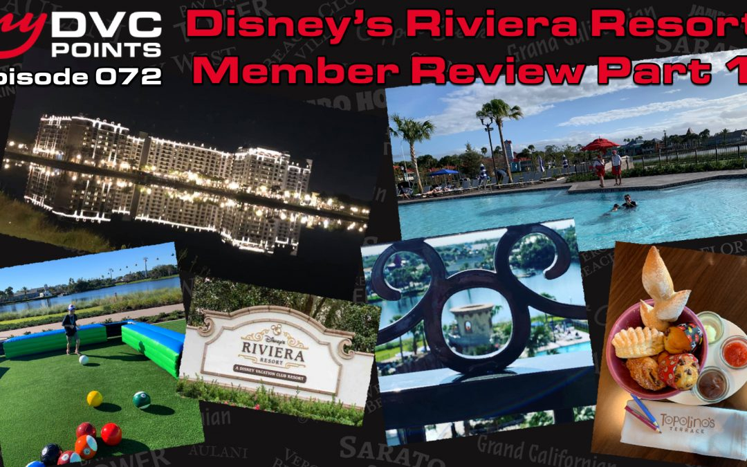 072 Disney's Riviera Resort Member Review Part 1