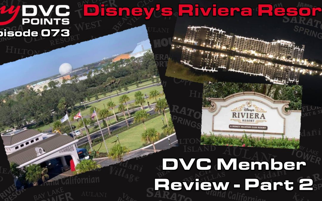 073 Disney's Riviera Resort Member Review Part 2