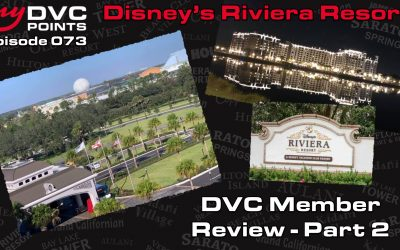 073 Disney's Riviera Resort Member Review Part 2