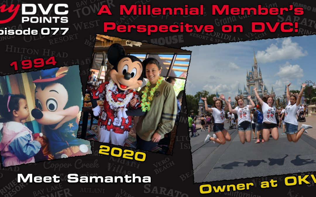 077 A Millennial Member's Perspective on DVC with Samantha Kurtz-Seif