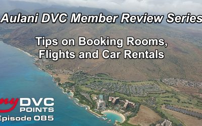 085 Aulani Tips on Booking a Room, Flights and Car Rentals – A Multiple DVC Member Review – Part 2 of 4 in our Aulani Review Series
