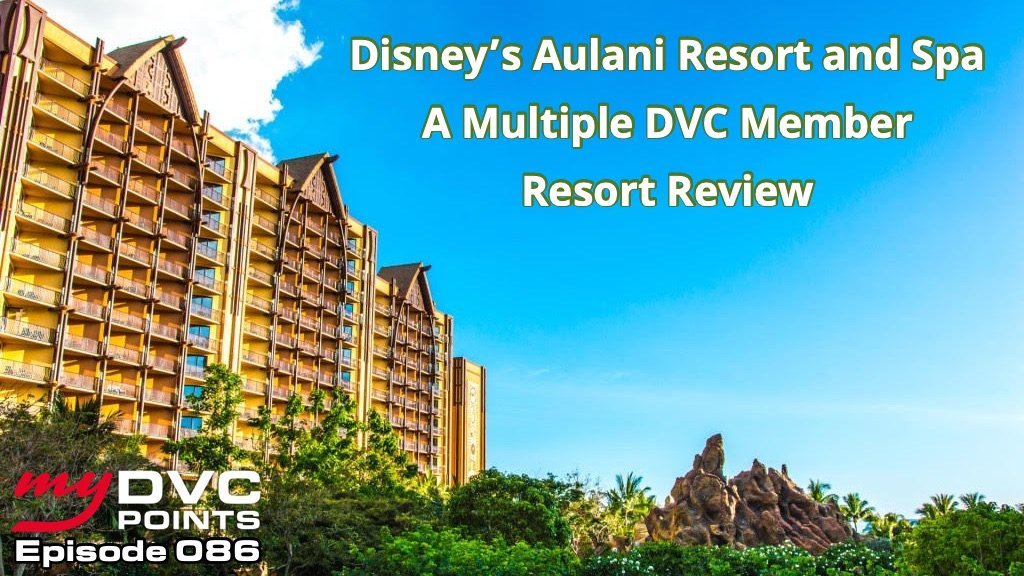 086 Disney's Aulani Resort and Spa – A Multiple DVC Member Resort Review Part 3 of 4