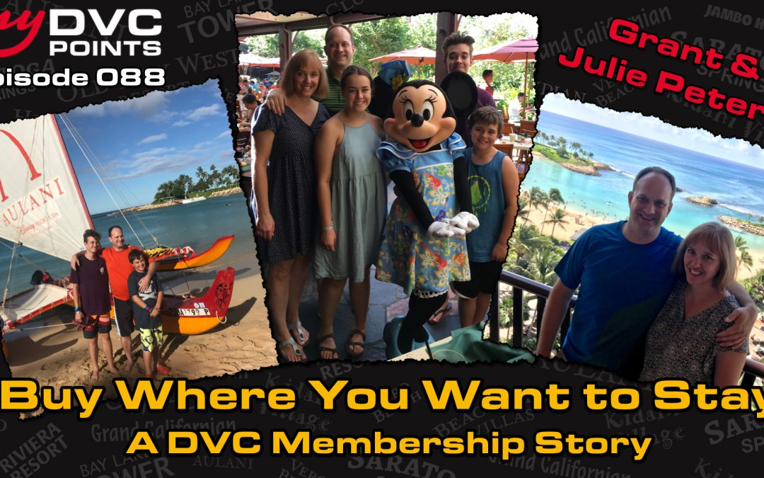 088 Buy Where You Want to Stay – A DVC Membership Story with Grant & Julie Peters