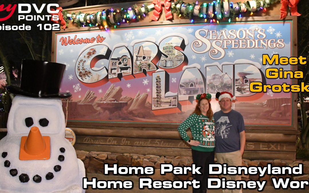 102 Home Park Disneyland, Home Resort Disney World – Meet Gina Grotsky Owner at Copper Creek since 2017