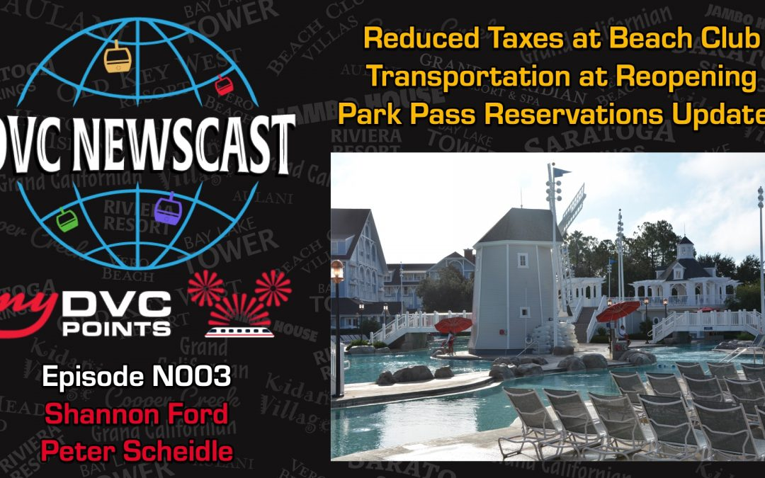N003 DVC Property Taxes, Jambo Update, Transportation Options Upon Reopening and Park Pass Reservation Updates