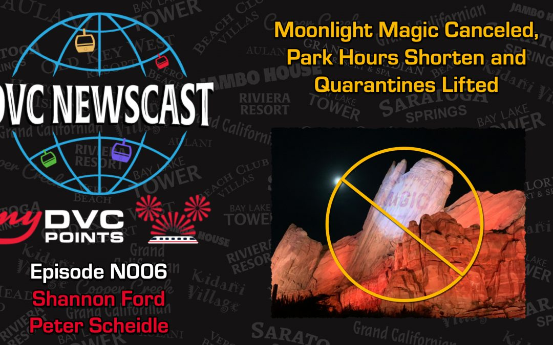 N006 Moonlight Magic Canceled, Park Hours Shorten and Quarantines Lifted