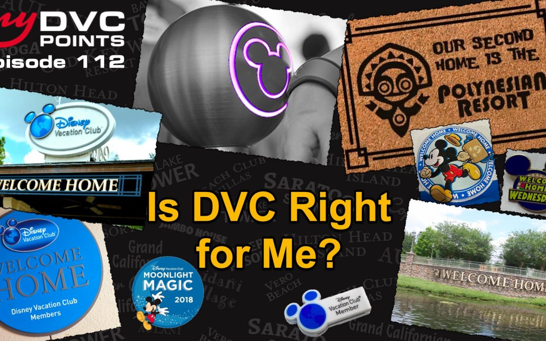 112 DVC New Member Education Series: Is DVC Right for Me?