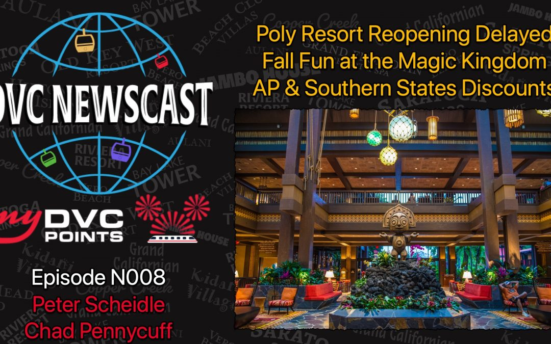 N008 Reopening Polynesian Delayed, Fall Fun At Magic Kingdom & AnnualPass Room Discounts