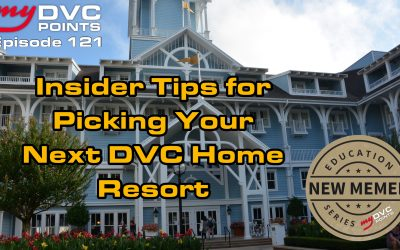 121 Insider Tips for Picking Your Next DVC Home Resort
