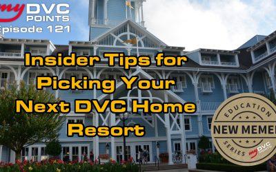 121 Insider Tips for Picking Your Next DVC Home Resort