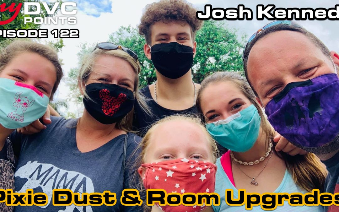 122 Pixie Dust & Room Upgrades with Josh Kennedy