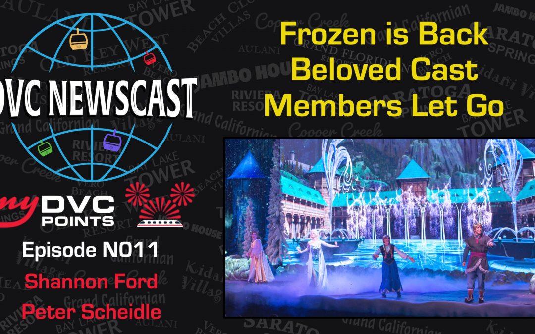 N011 Frozen Ever After Returns and Beloved Cast Members Let Go