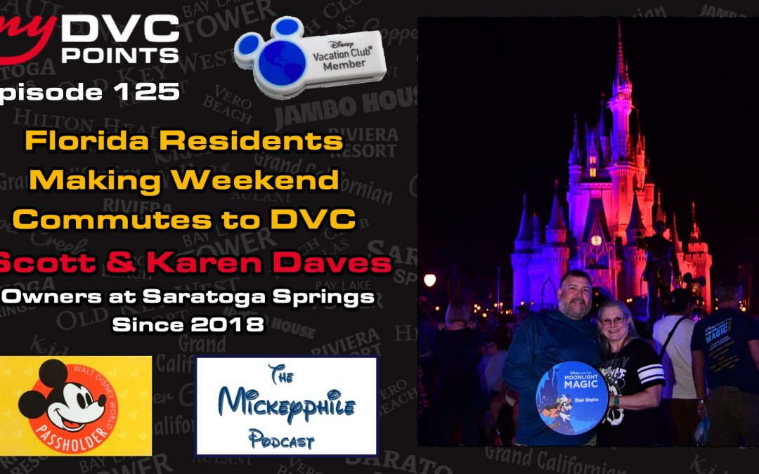 125 Florida DVC Residents and Weekend Commutes to Disney with Scott and Karen Daves