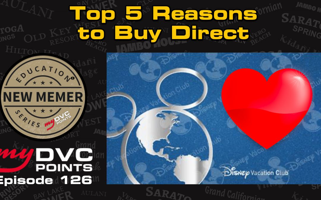 126 – Top 5 Reasons to Buy Direct from DVC