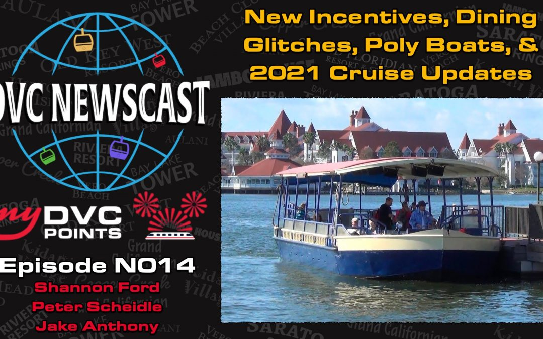 N014 New Incentives, Dining Glitches, Poly Boats, & Cruise Updates