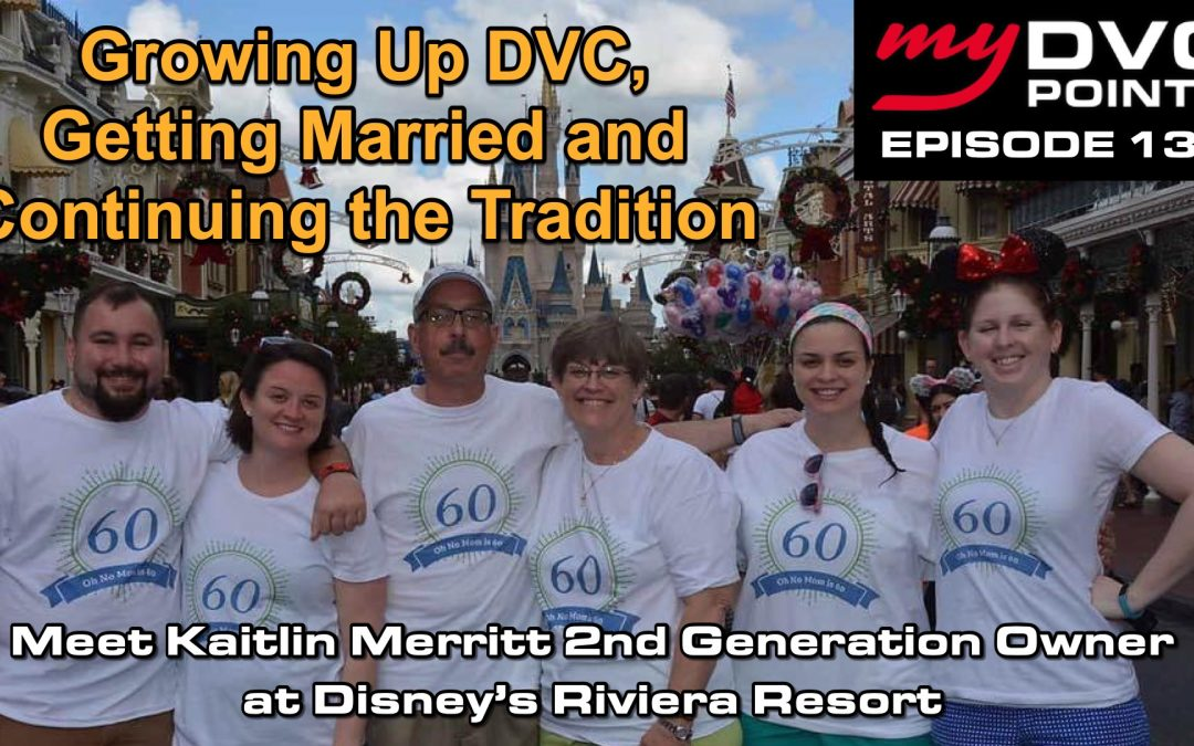 135 Growing Up DVC, Getting Married and Continuing the Traditions