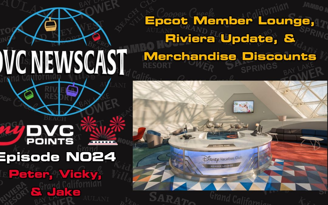 N024 Epcot Member Lounge Renewed & More Riviera Rooms Declared