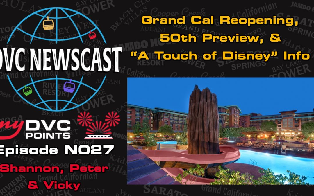 N027 Grand Californian Reopening & 50th Anniversary Preview