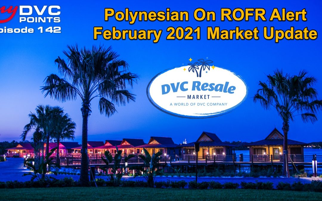 143 DVC Market Update for February 2021
