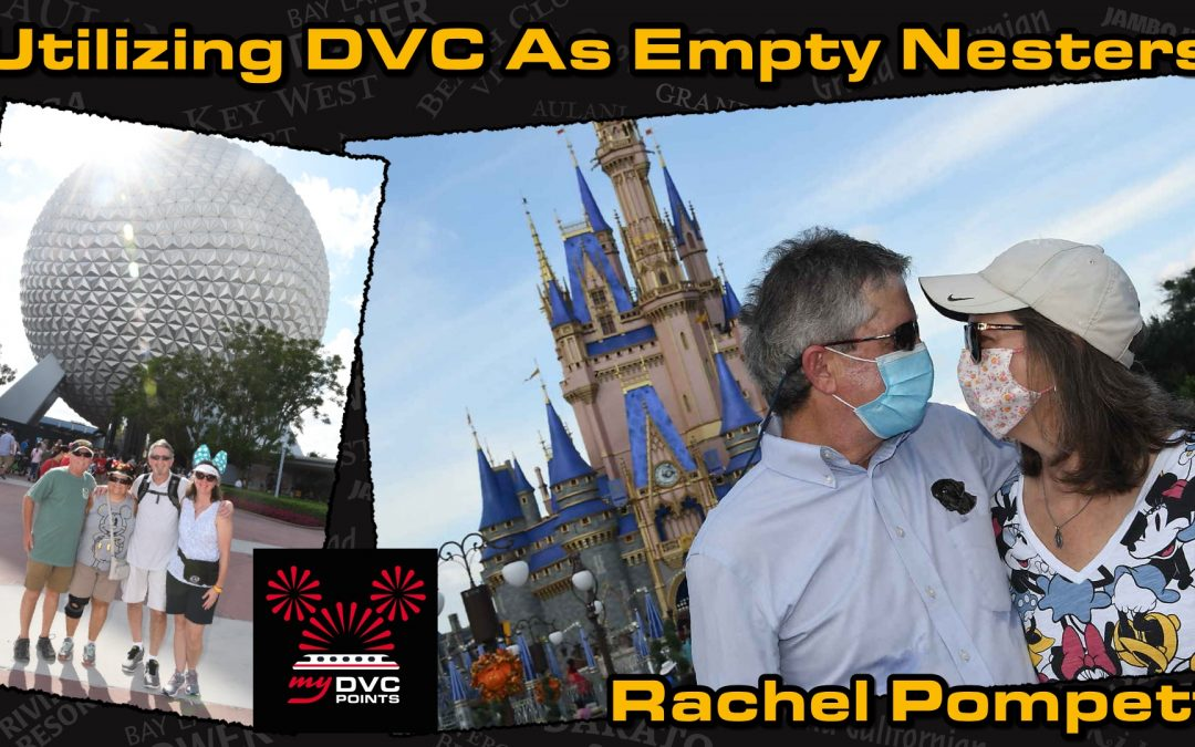 145 Buying DVC After Your Children Start College with Rachel Pompetti