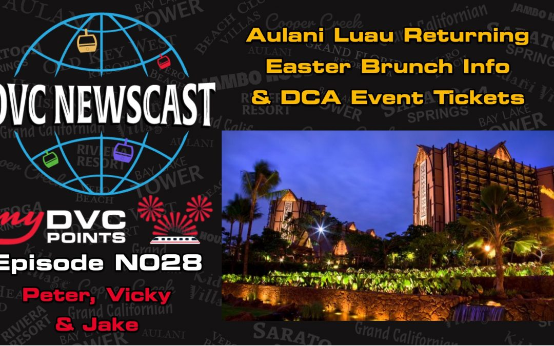 N028 Aulani Luau Returns and 'A Touch of Disney' Ticket Release