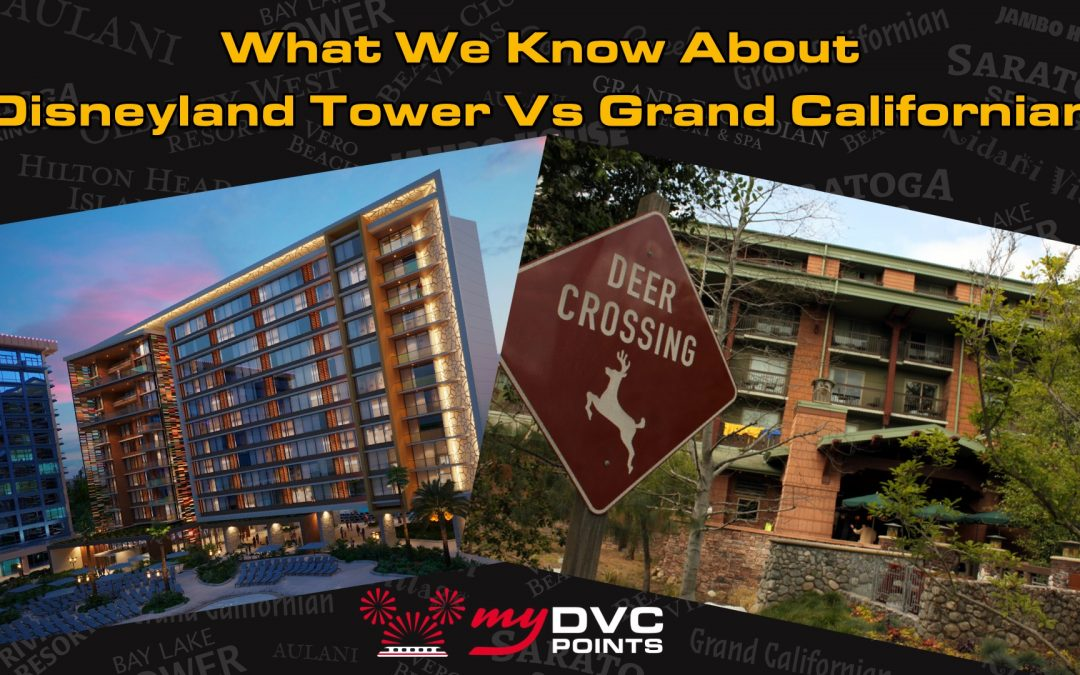 149 What We Know About Disneyland Tower Vs Grand Californian