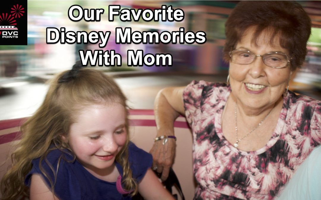 151 Our Favorite Disney Memories With Mom
