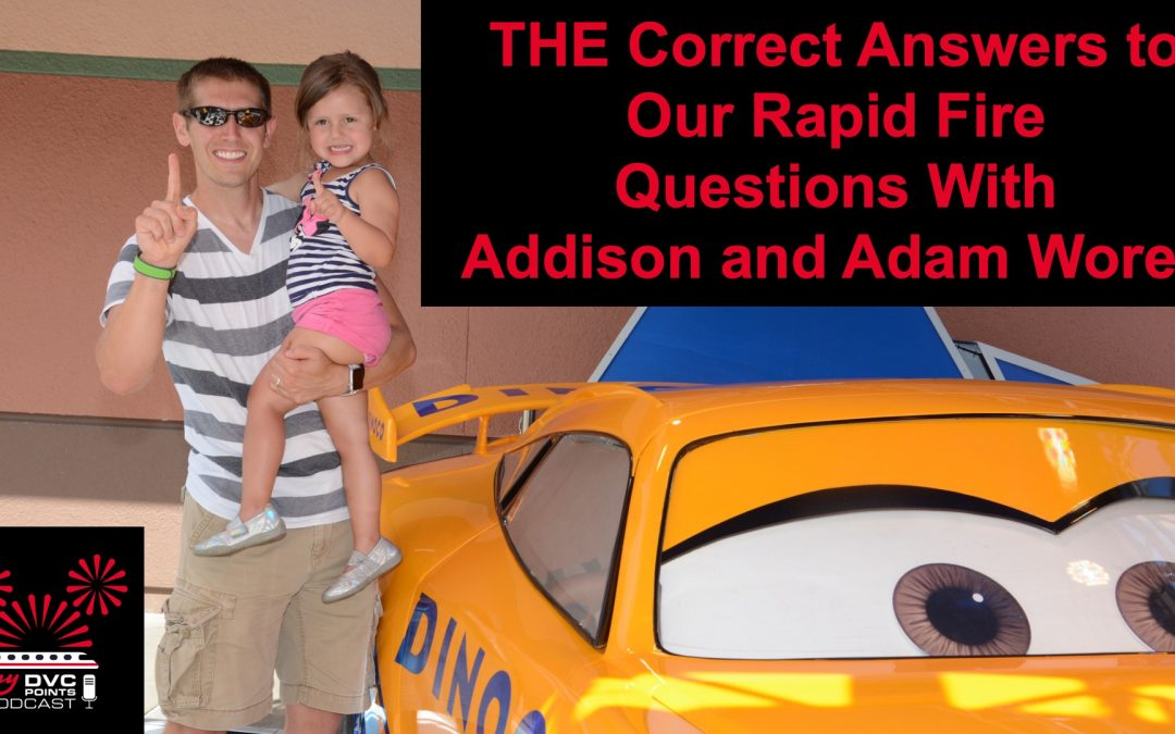 154 THE Correct Answers To Our Rapid Fire Questions with Adam Worell