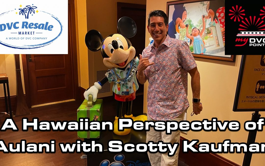 A Hawaiian Perspective of Aulani with Scotty Kaufman