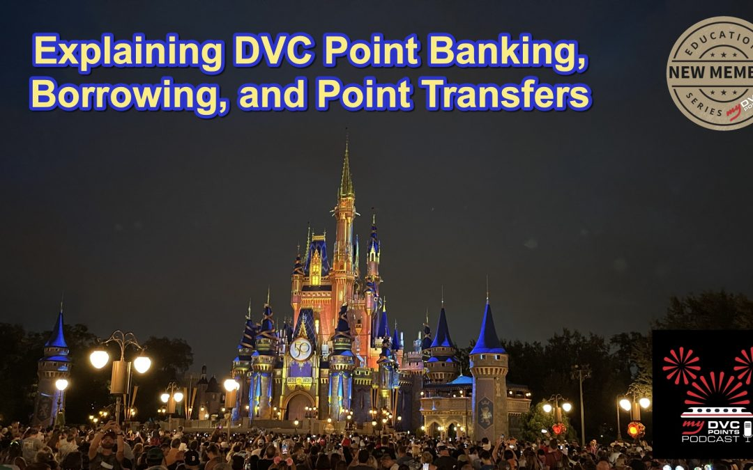 Explaining DVC Point Banking, Borrowing, and Point Transfers
