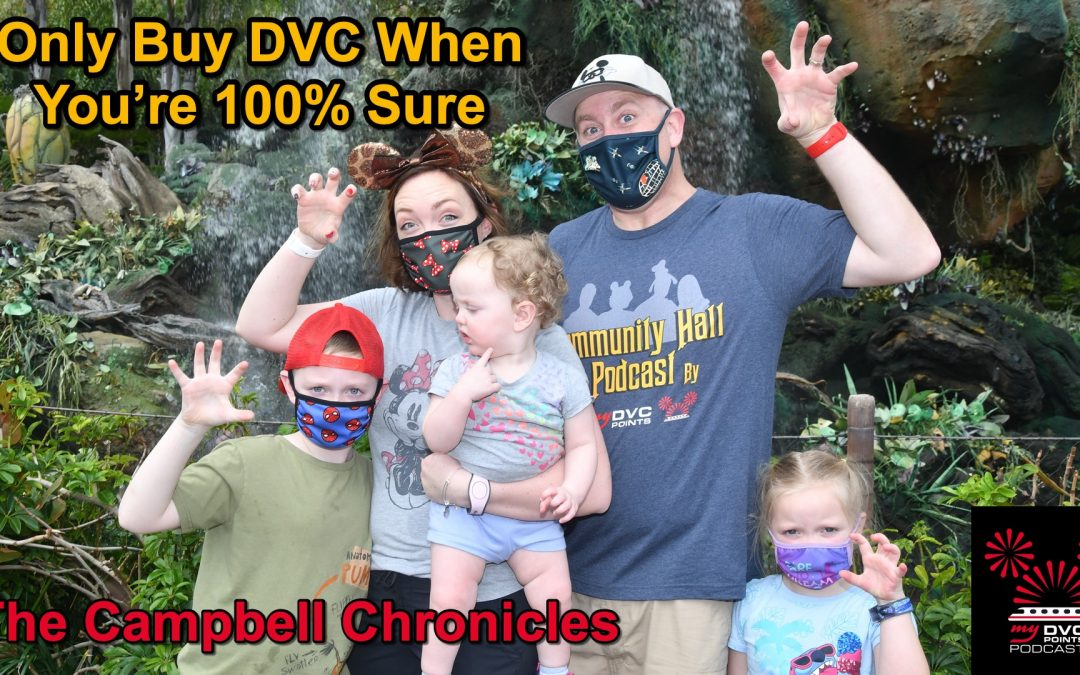 Only Buy DVC When You're 100% Ready – Robert Campbell's Story